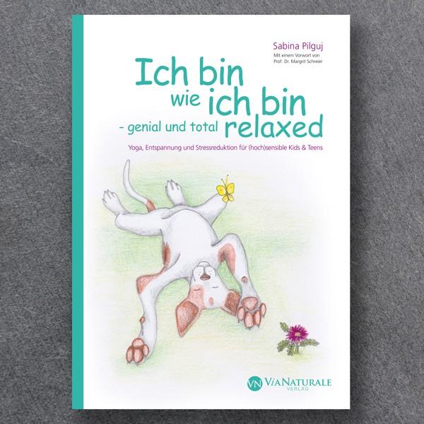 """Buch """"Ich bin wie ich bin - genial und total relaxed"""""""