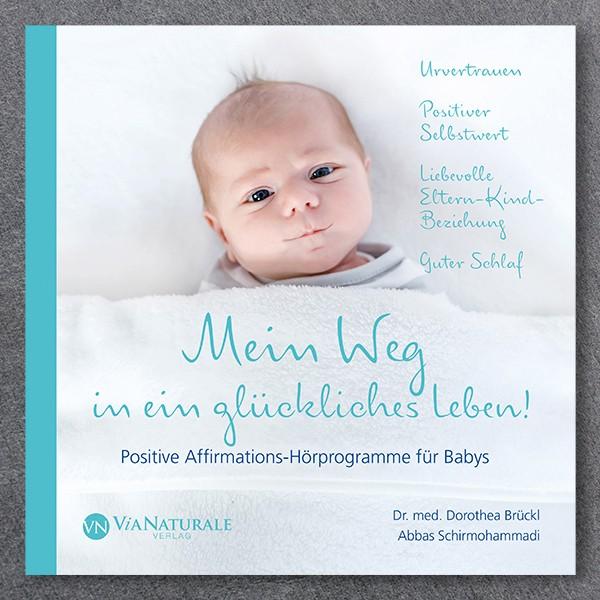 """Audio-CD """"Mein Weg in ein glückliches Leben!"""""""